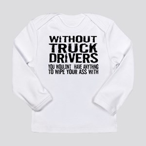 Without Truck Drivers Long Sleeve Infant T-Shirt