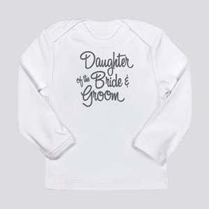 Daughter of the Bride & Groom Long Sleeve T-Shirt
