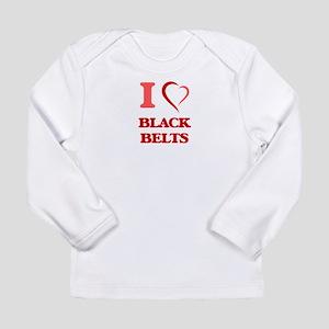 I Love Black Belts Long Sleeve T-Shirt
