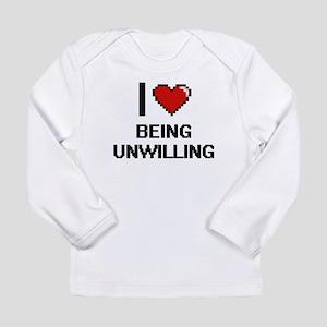 I love Being Unwilling Digitia Long Sleeve T-Shirt