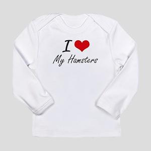 I Love My Hamsters Long Sleeve T-Shirt