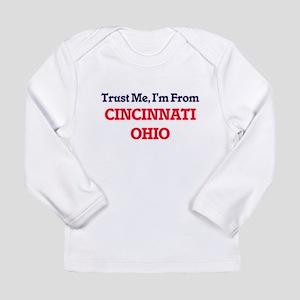 Trust Me, I'm from Cincinnati Long Sleeve T-Shirt