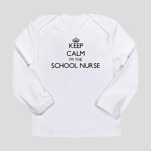 Keep calm I'm the School Nurse Long Sleeve T-Shirt
