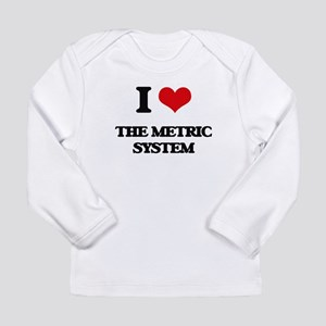 I Love The Metric System Long Sleeve T-Shirt