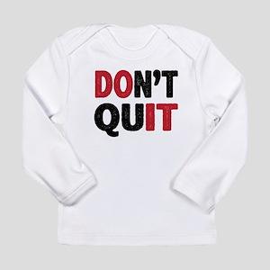 Don't Quit - Do It Long Sleeve T-Shirt