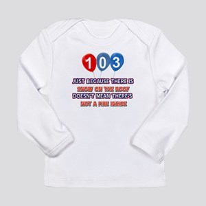 103 year old designs Long Sleeve Infant T-Shirt