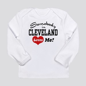 Somebody in Cleveland Loves Me Long Sleeve T-Shirt