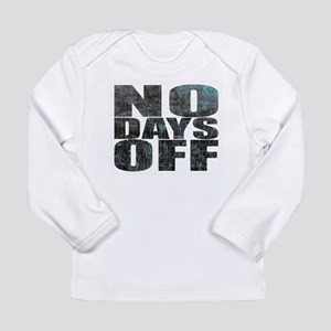 NO DAYS OFF Long Sleeve T-Shirt