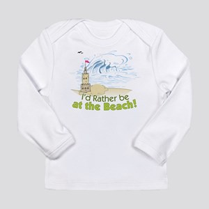I'd rather be at the Beach! Long Sleeve Infant T-S