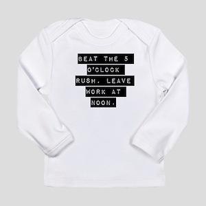 Beat the 5 OClock Rush Long Sleeve T-Shirt
