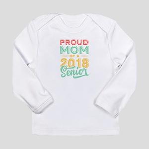 Proud Mom Of A 2018 Senior Long Sleeve T-Shirt