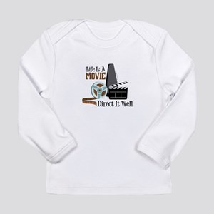 Life is a Movie Direct it Well Long Sleeve T-Shirt