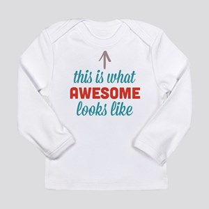 Awesome Looks Like Long Sleeve Infant T-Shirt