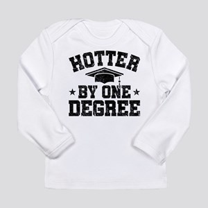 Hotter by One Degree Graduate Long Sleeve T-Shirt