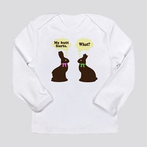 My butt hurts Chocolate bunnies Long Sleeve Infant