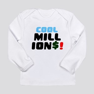 COOL MILLIONS! Long Sleeve T-Shirt