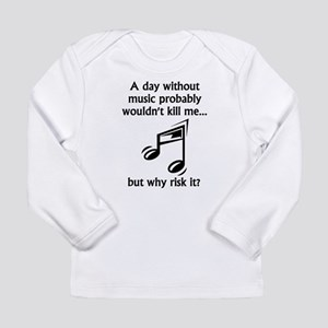 A Day Without Music Long Sleeve T-Shirt