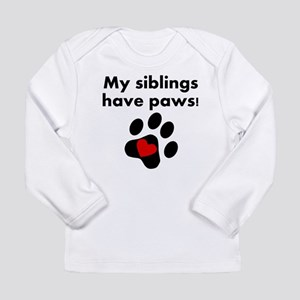 My Siblings Have Paws Long Sleeve T-Shirt