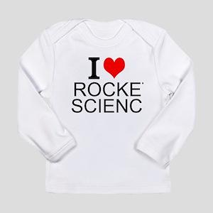 I Love Rocket Science Long Sleeve T-Shirt