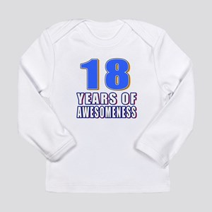 18 Years Of Awesomeness Long Sleeve Infant T-Shirt