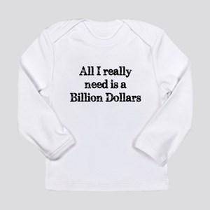 A Billion Dollars Long Sleeve T-Shirt