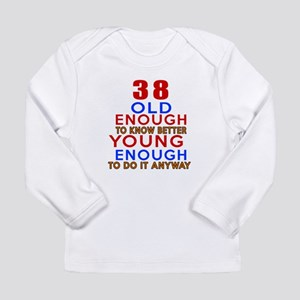 38 Old Enough Young Eno Long Sleeve Infant T-Shirt