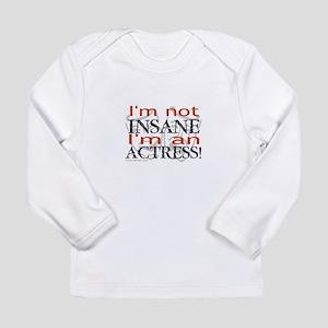 Insane actress Long Sleeve Infant T-Shirt