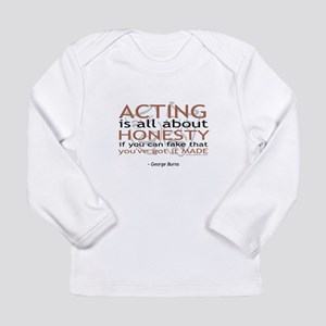 George Burns Acting Quote Long Sleeve Infant T-Shi