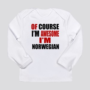 Of Course I Am Norwegia Long Sleeve Infant T-Shirt