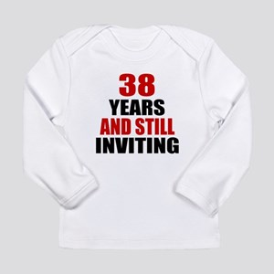 I'm 38 What is your exc Long Sleeve Infant T-Shirt