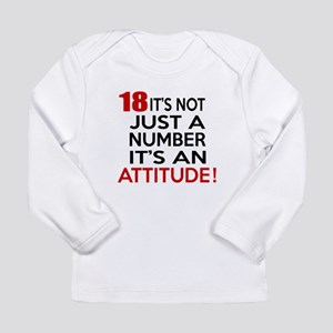 18 It Is Not Just a Num Long Sleeve Infant T-Shirt