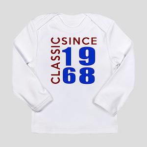 Classic Since 1968 Birt Long Sleeve Infant T-Shirt