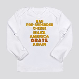 Make America Grate Agai Long Sleeve Infant T-Shirt