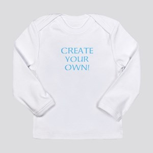 CREATE YOUR OWN Long Sleeve T-Shirt