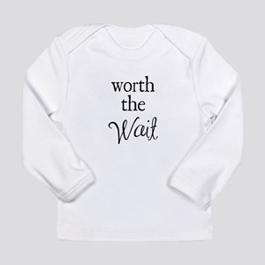 Worth the Wai Long Sleeve Infant T-Shirt