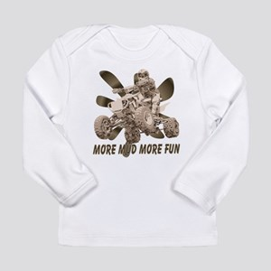 More Mud More Fun on an ATV Long Sleeve Infant T-S