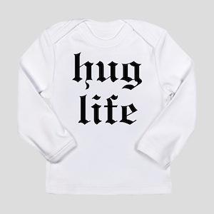 Hug Life Long Sleeve T-Shirt