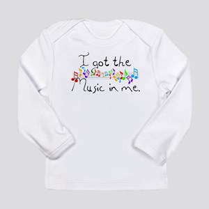 I got the music in me Long Sleeve Infant T-Shirt