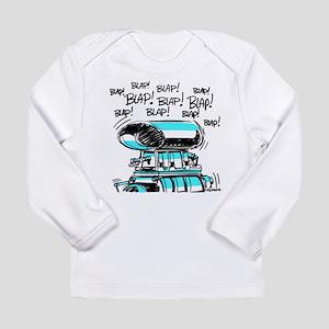 BLAP BLAP BLAP Long Sleeve T-Shirt