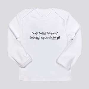 NOT Daddy's princess girl power Long Sleeve T-Shir