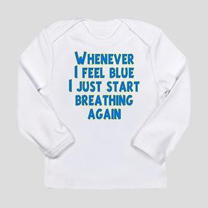 Feeling Blue Long Sleeve Infant T-Shirt