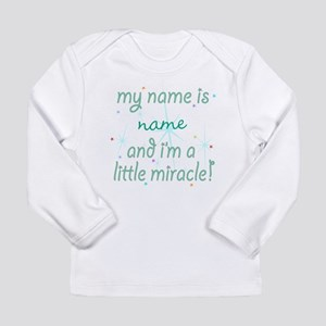Custom Little Miracle Long Sleeve Infant T-Shirt