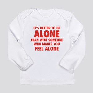 Alone Long Sleeve Infant T-Shirt