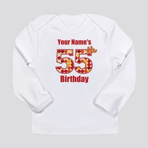 Happy 55th Birthday - Personalized! Long Sleeve T-