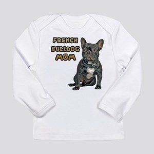 French Bulldog Mom Long Sleeve Infant T-Shirt