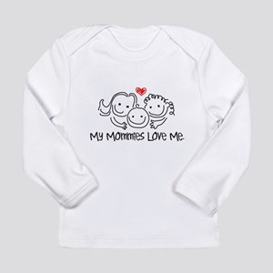 My Mommies Love Me Long Sleeve T-Shirt