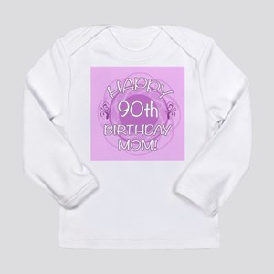 90th Birthday For Mom (Floral) Long Sleeve Infant