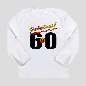 Fabulous At 60 Long Sleeve Infant T-Shirt