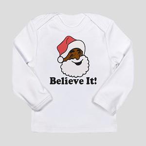 Believe It Long Sleeve T-Shirt