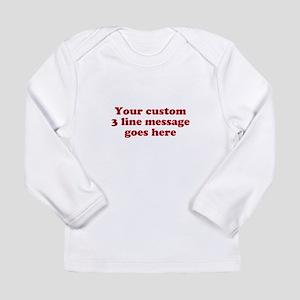 Three Line Custom Message Long Sleeve T-Shirt